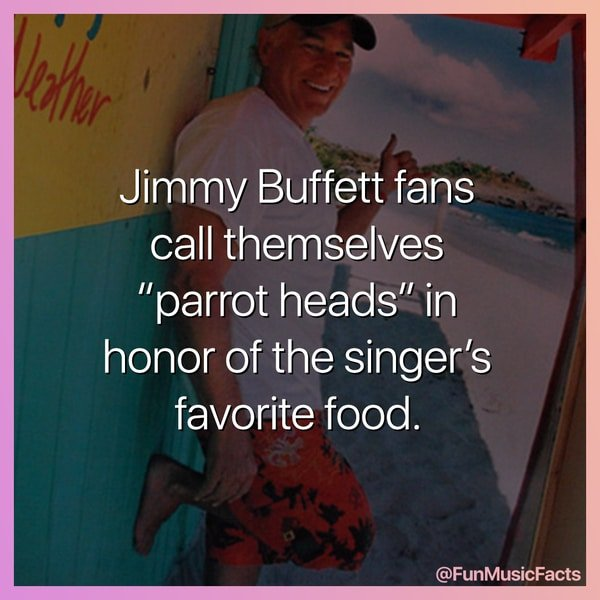 Fake Music Fact about Jimmy Buffet eating parrot heads