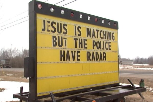 jesus is watching but the police have radar, Funny church signs, humorous signs, jokes about god and church, clean humor