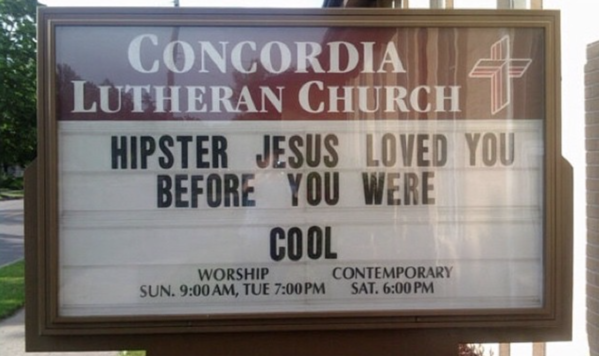 Funny church signs, humorous signs, jokes about god and church, clean humor, hipster jesus loved you before you were cool