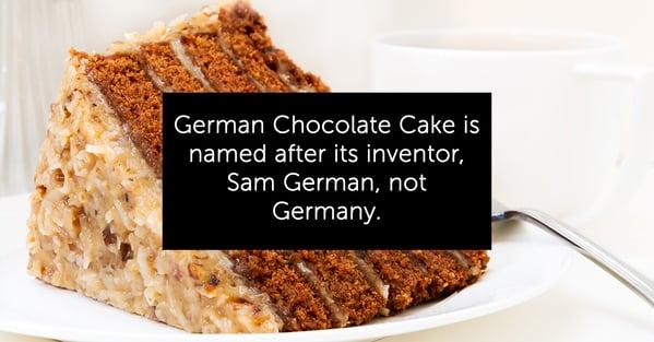 german chocolate cake is named after sam german not Germany, random fact