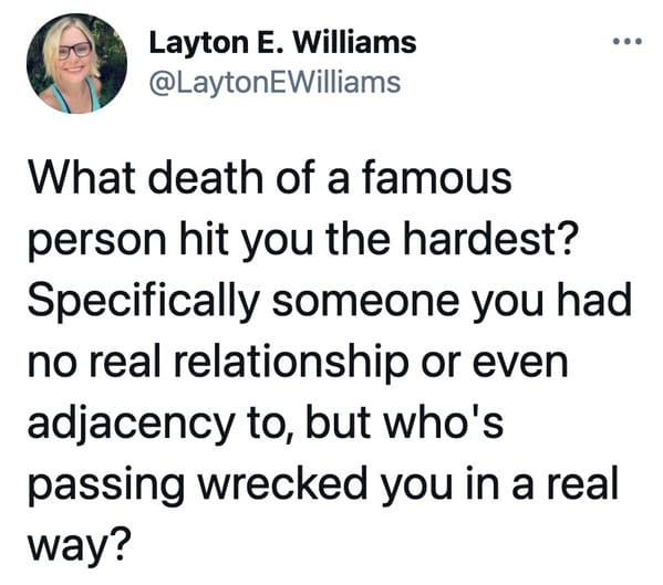 Recent celebrity deaths, celeb deaths, sad twitter thread, tweets about celebs, celeb deaths 2020, celeb deaths 2021, famous people who died that hit you the hardest, people share the famous deaths that hurt them