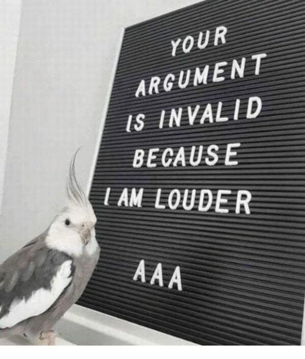 bird looking at camera with sign that says you are wrong because I am louder, Funny Fake history photos, r fakehistoryporn, facts about history that are not true, false textbook photos, historical pics with funny captions, lol, jokes, old photos with hilarious explanations, funny pics