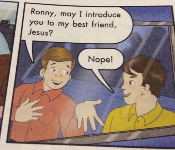 a cartoon where a boy asks another boy if he would like to hear about jesus and the other boy simply says no, Funny Fake history photos, r fakehistoryporn, facts about history that are not true, false textbook photos, historical pics with funny captions, lol, jokes, old photos with hilarious explanations, funny pics