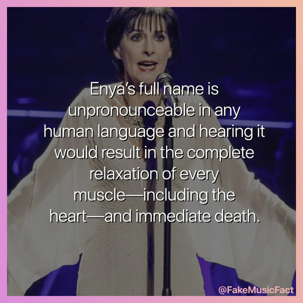 Enya's real name will kill you, Fake Music Facts Instagram, funny memes about bands, fake history, fake music history, hilarious memes, fakemusicfact, instagram, comedy, lol, jokes, memes, musicians